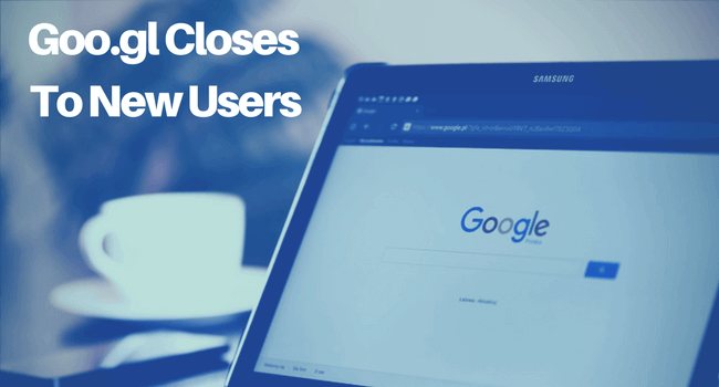 Google URL Shortener to Close to New Users From April 13th 2018